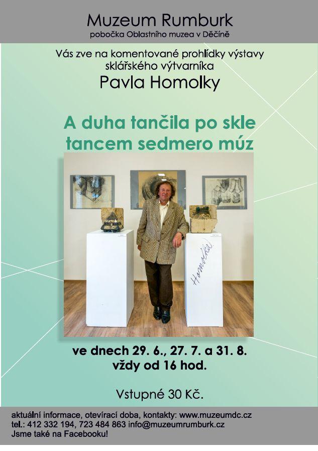 Komentované prohlídky výstavy sklářského výtvarníka Pavla Homolky